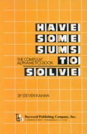 Cover of: Have Some Sums to Solve | Steven Kahan