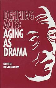 Cover of: Defining acts: aging as drama