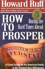 Cover of: How to prosper during the hard times ahead | Howard J. Ruff