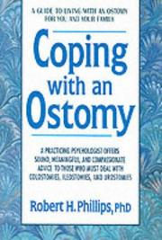 Cover of: Coping with Ostomy (Coping with Chronic Conditions: Guides to Living with Chronic Illnesses for You & Your Family) | Robert H. Phillips