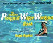 Cover of: The complete prenatal water workout book | Helga Hughes