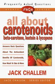 Cover of: FAQs All about Caratenoids (Freqently Asked Questions) | Jack Challem