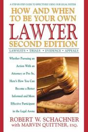 Cover of: How and when to be your own lawyer | Robert W. Schachner