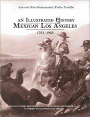 Cover of: An Illustrated History of Mexican Los Angeles, 1781-1985 | Antonio Rios-Bustamante