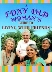 Cover of: A foxy old woman's guide to living with friends