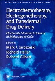 Cover of: Electrochemotherapy, Electrogenetherapy, and Transdermal Drug Delivery | Mark J. Jaroszeski