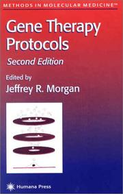 Gene Therapy Protocols (Methods in Molecular Medicine) by Jeffrey R. Morgan