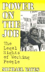 Cover of: Power on the job: the legal rights of working people