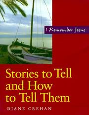 Cover of: Stories to tell and how to tell them