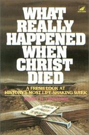Cover of: What really happened when Christ died by Maret H. Dinsmore