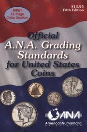 The official American Numismatic Association grading standards for United States coins by American Numismatic Association.