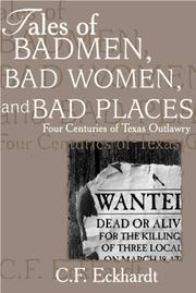Cover of: Tales of Badmen, Bad Women, and Bad Places | C. F. Eckhardt