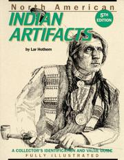 North American Indian artifacts by Lar Hothem
