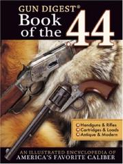 Cover of: Gun Digest Book of the .44 | John Taffin