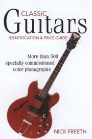 Cover of: Classic Guitars: Identification And Price Guide (Classic Guitars: Identification & Price Guide) | Nick Freeth