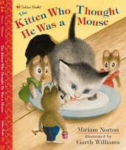 The kitten who thought he was a mouse by Miriam Norton