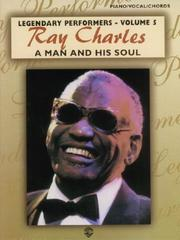 Cover of: Ray Charles A Man and His Soul (Legendary Performers -- Volume 5) (Legendary Performance)
