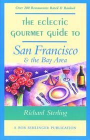 Cover of: The eclectic gourmet guide to San Francisco & the Bay Area