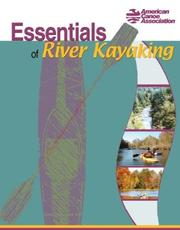 Cover of: Essentials of River Kayaking | American Canoe Association