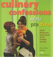 Cover of: Culinary confessions of the PTA divas |