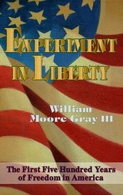 Cover of: Experiment in liberty | William Moore Gray
