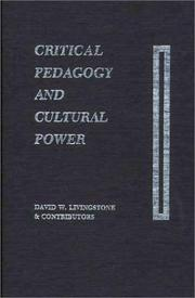 Critical pedagogy and cultural power by Livingstone, D. W.