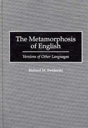 Cover of: The metamorphosis of English: versions of other languages