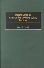 Cover of: Making sense of attention deficit/hyperactivity disorder