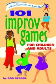 Cover of: 101 Improv Games for Children and Adults | Bob Bedore