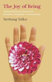 Cover of: The Joy of Being | Tarthang Tulku.