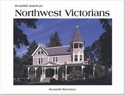 Cover of: Northwest Victorians (Beautiful America) | Kenneth Naversen