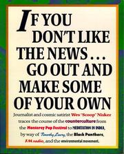Cover of: If you don't like the news-- go out and make some of your own