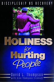 Cover of: Holiness for hurting people | Thompson, David L.
