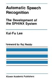 Cover of: Automatic speech recognition | Kai-Fu Lee