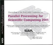 Cover of: Proceedings of the of the Tenth SIAM Conference on Parallel Processing for Scientific Computing 2001 | SIAM Conference on Parallel Processing for Scientific Computing (10th 2001 Portsmouth, Va.)
