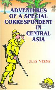Cover of: The Adventures of a Special Correspondent Among the Various Races and Countries of Central Asia