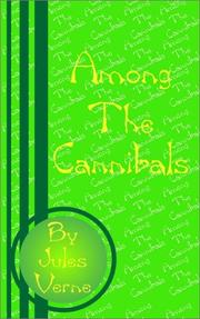 Cover of: Among the Cannibals: including also the second part of On the track. Part II of Captain Grant's children.
