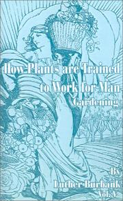 Cover of: How Plants Are Trained to Work for Man | Luther Burbank