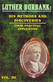 Cover of: Luther Burbank: His Methods and Discoveries and Their Practical Application (Luther Burbank: His Methods and Discoveries) | Luther Burbank