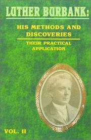 Cover of: Luther Burbank: his methods and discoveries and their practical application