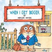 Cover of: When I Get Bigger | Mercer Mayer