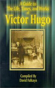 Cover of: Guide to the Life, Times, and Works of Victor Hugo | David Falkayn