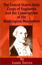 Cover of: The United States Army Corps of Engineers and the Construction of the Washington Monument | Louis Torres