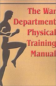 The War Department Physical Training Manual by War Department