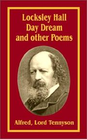 Cover of: Loksley Hall, Day Dream and Other Poems | Alfred, Lord Tennyson
