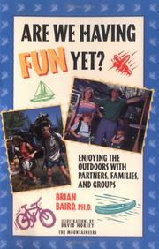Cover of: Are we having fun yet? | Brian N. Baird