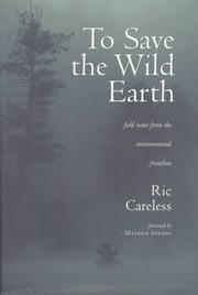 To save the wild earth by Ric Careless