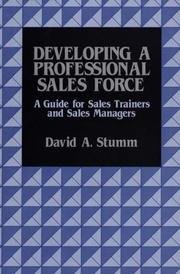 Cover of: Developing a professional sales force | David Arthur Stumm