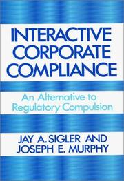 Cover of: Interactive corporate compliance | Jay A. Sigler
