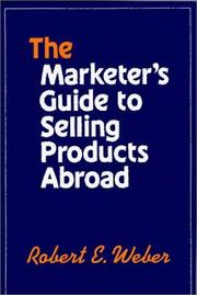 Cover of: The marketer's guide to selling products abroad